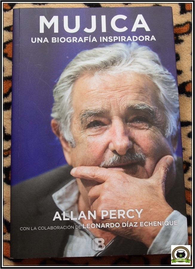 """Mujica """"El Pepe"""". Una biografía insipiradora"""