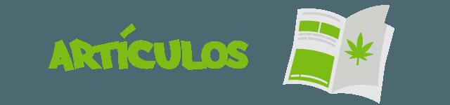 Artículos cannábicos. Blog de cultivo de marihuana y cannabis
